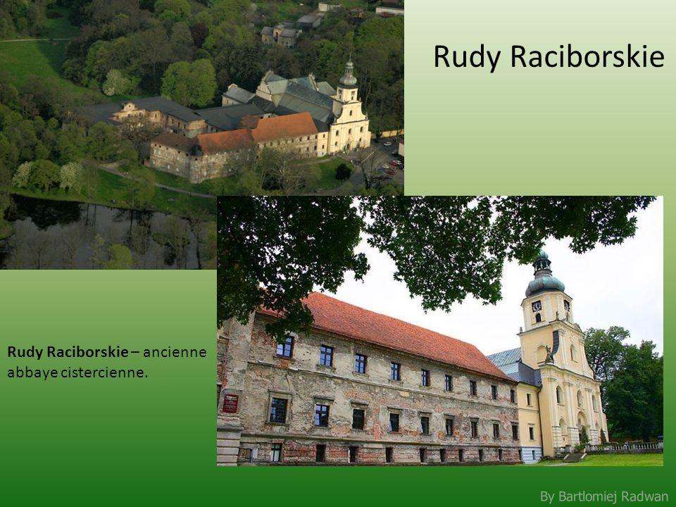 Rudy Raciborskie Rudy Raciborskie – ancienne abbaye cistercienne.