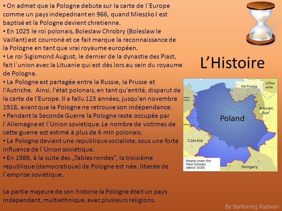 On admet que la Pologne debute sur la carte de l`Europe comme un pays indepednant en 966, quand Mieszko I est baptisé et la Pologne devient chretienne.