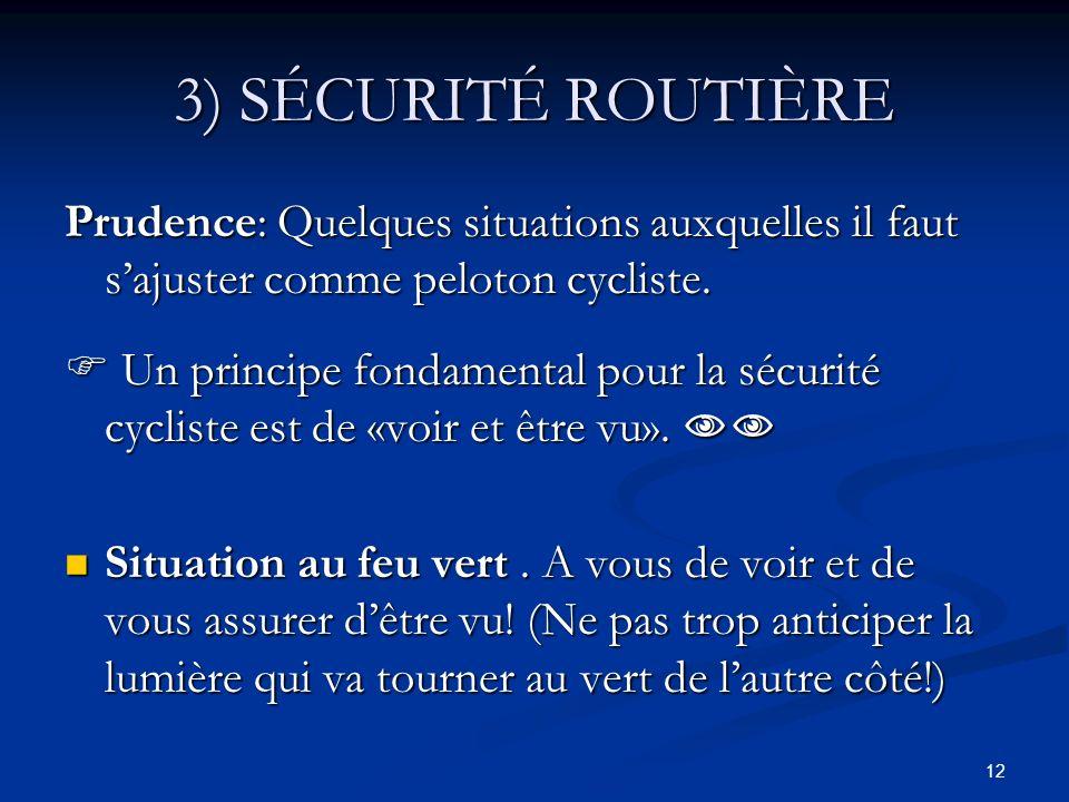 3) SÉCURITÉ ROUTIÈRE Prudence: Quelques situations auxquelles il faut s'ajuster comme peloton cycliste.