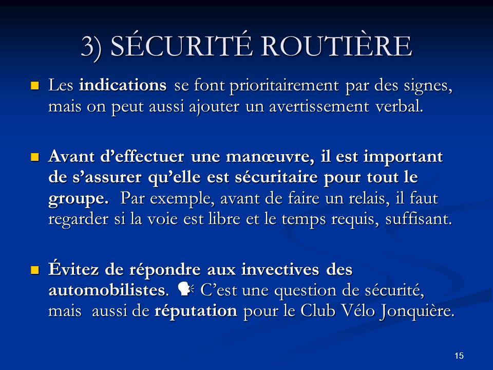3) SÉCURITÉ ROUTIÈRE Les indications se font prioritairement par des signes, mais on peut aussi ajouter un avertissement verbal.