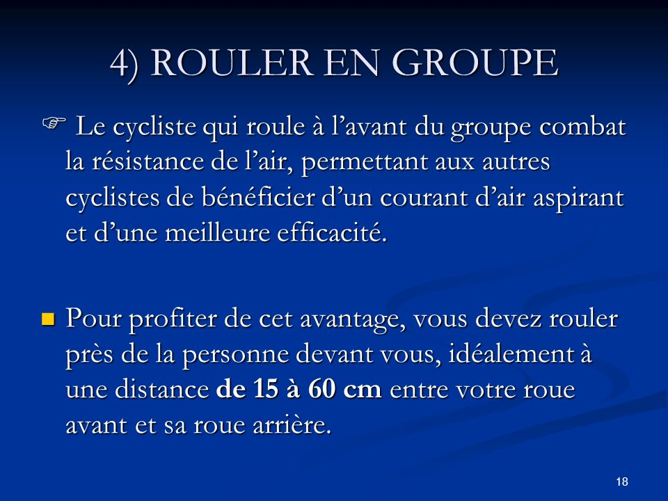 4) ROULER EN GROUPE
