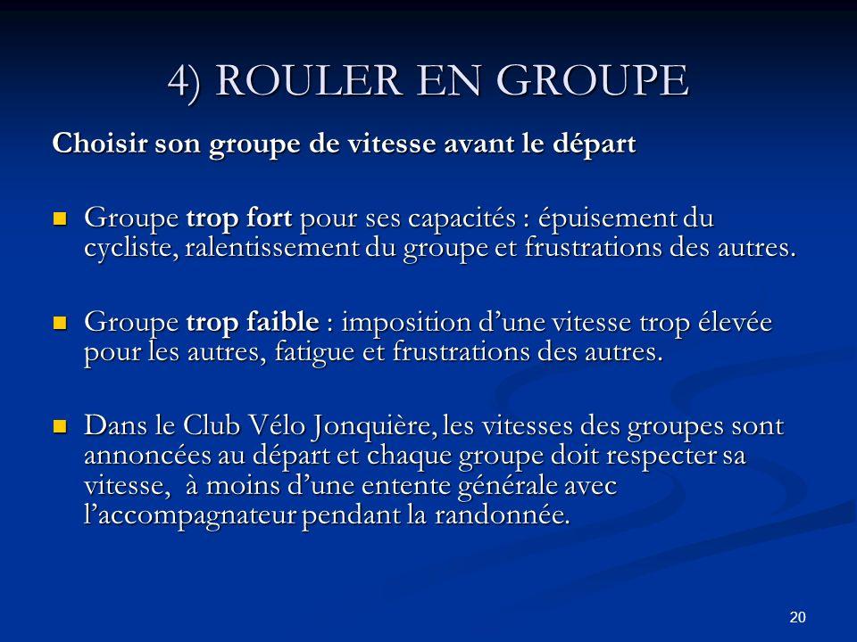 4) ROULER EN GROUPE Choisir son groupe de vitesse avant le départ
