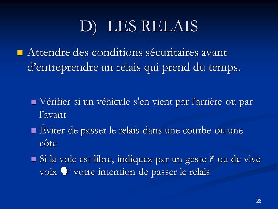 D) LES RELAIS Attendre des conditions sécuritaires avant d'entreprendre un relais qui prend du temps.