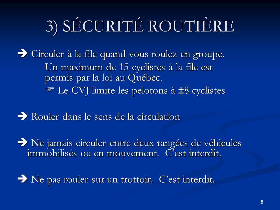 3) SÉCURITÉ ROUTIÈRE  Circuler à la file quand vous roulez en groupe.