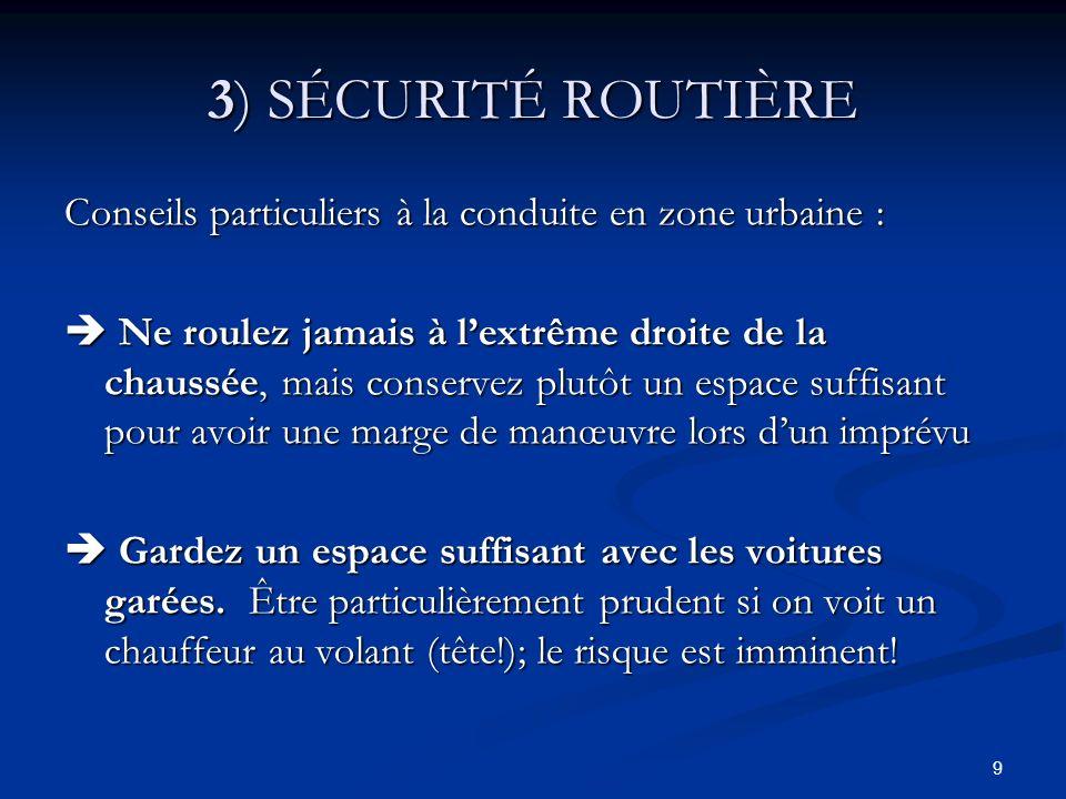 3) SÉCURITÉ ROUTIÈRE Conseils particuliers à la conduite en zone urbaine :