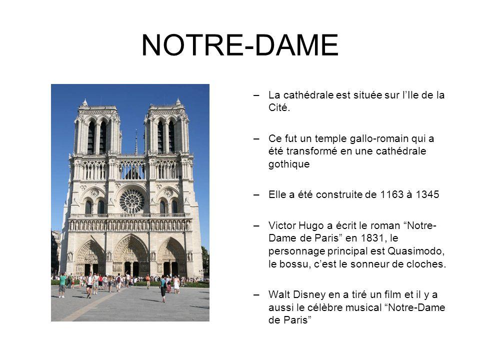 NOTRE-DAME La cathédrale est située sur l'Ile de la Cité.