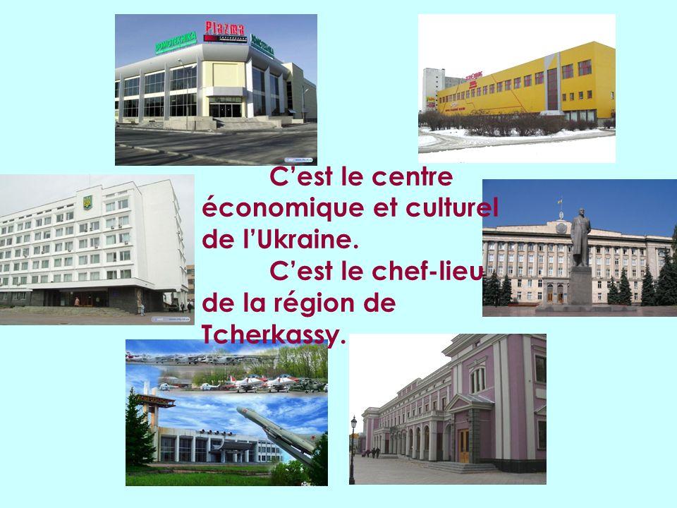 C'est le centre économique et culturel de l'Ukraine
