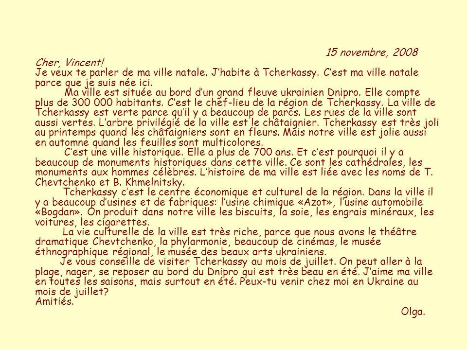 15 novembre, 2008 Cher, Vincent. Je veux te parler de ma ville natale