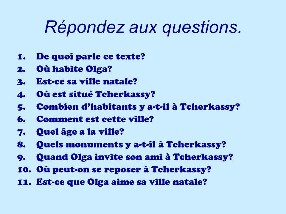 Répondez aux questions.