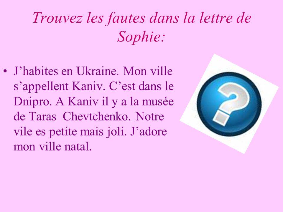Trouvez les fautes dans la lettre de Sophie: