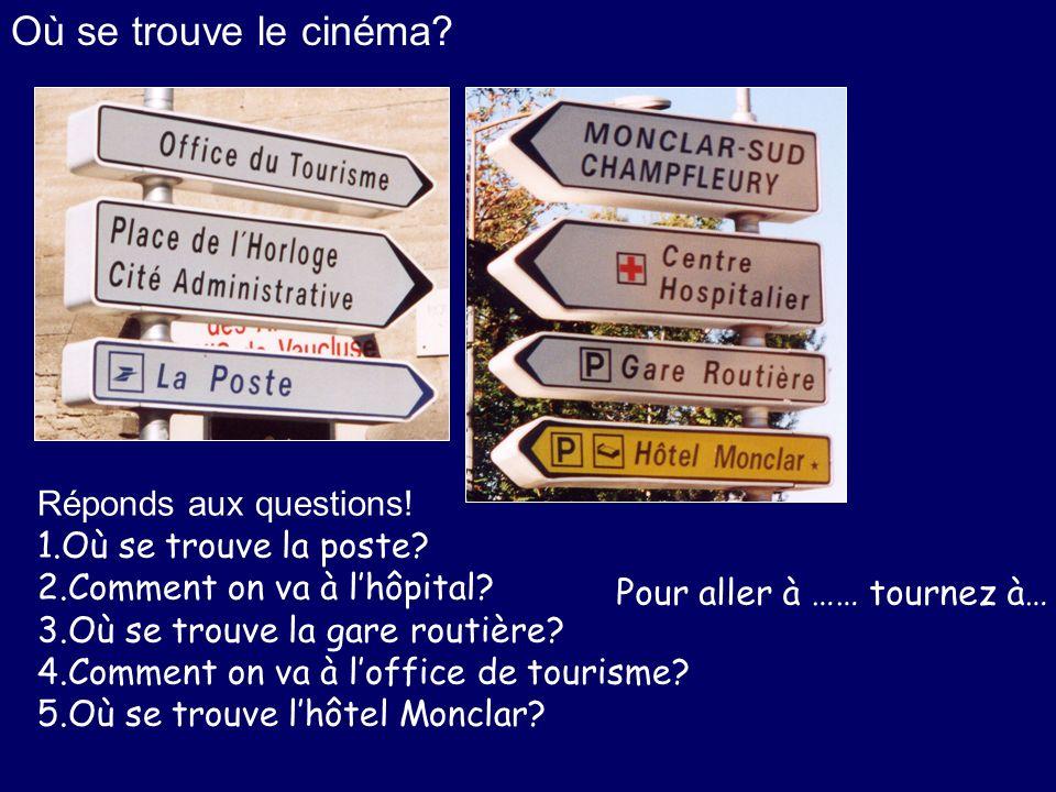 Où se trouve le cinéma Réponds aux questions! Où se trouve la poste