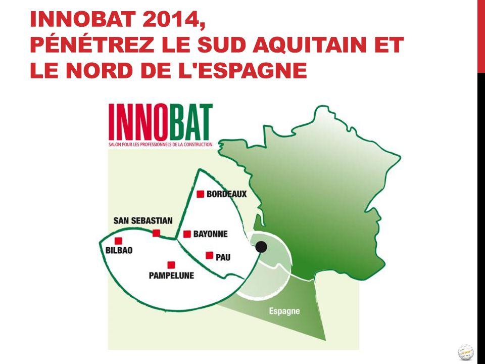 Innobat 2014, pénétrez le Sud Aquitain et le Nord de l Espagne
