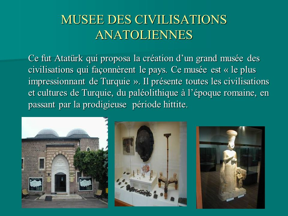 MUSEE DES CIVILISATIONS ANATOLIENNES