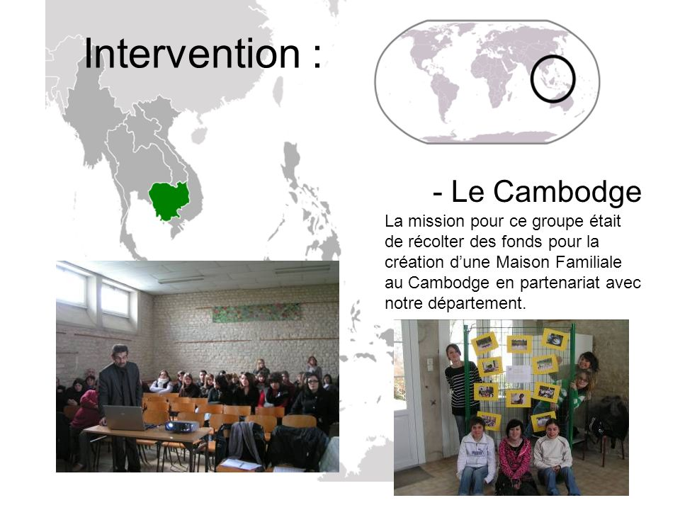 Intervention : - Le Cambodge