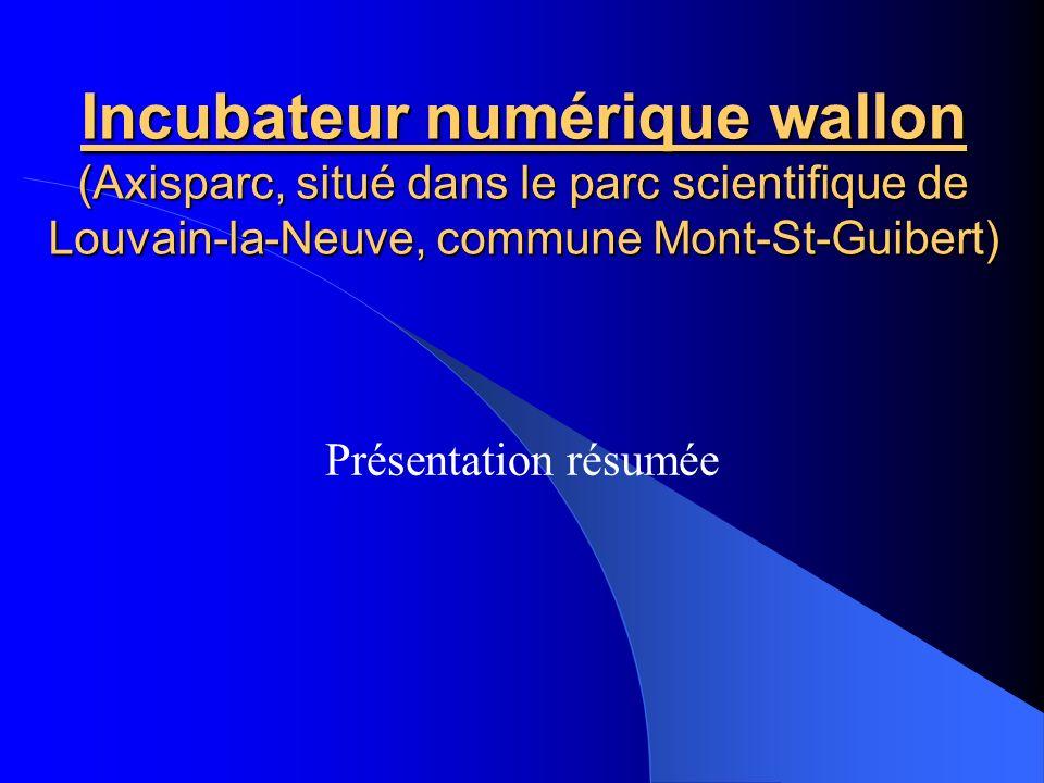 Incubateur numérique wallon (Axisparc, situé dans le parc scientifique de Louvain-la-Neuve, commune Mont-St-Guibert)