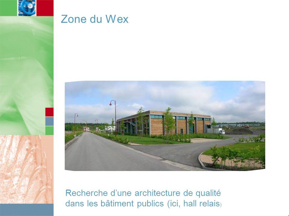 Zone du Wex Recherche d'une architecture de qualité