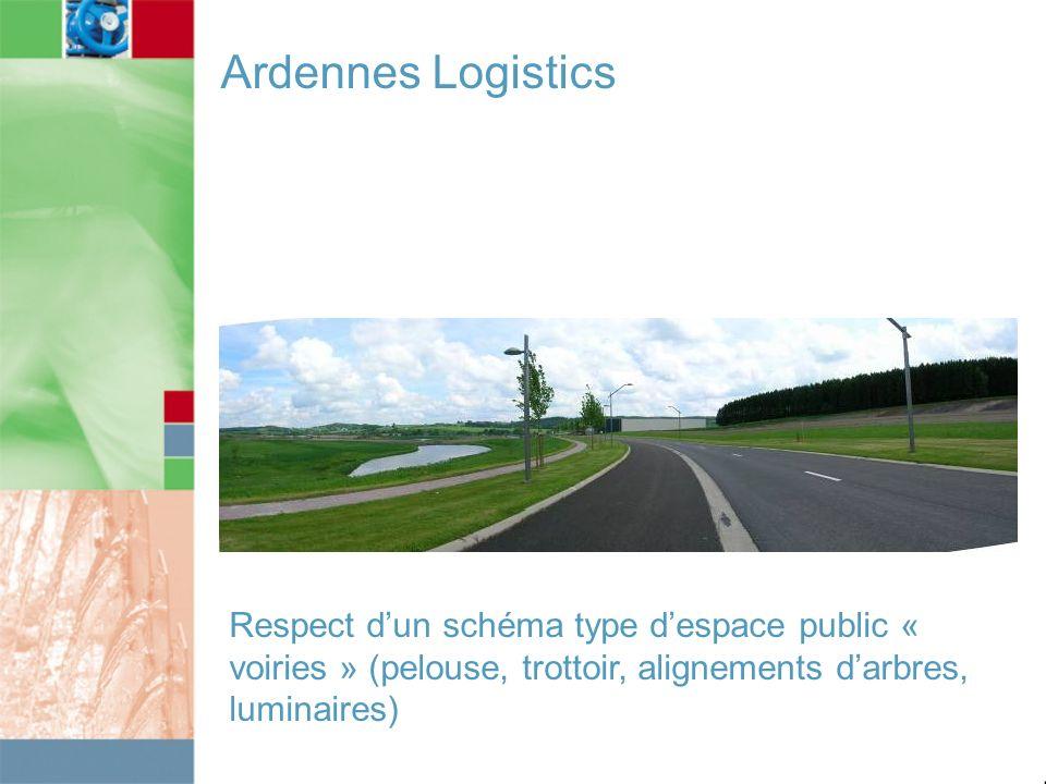 Ardennes Logistics Respect d'un schéma type d'espace public « voiries » (pelouse, trottoir, alignements d'arbres, luminaires)