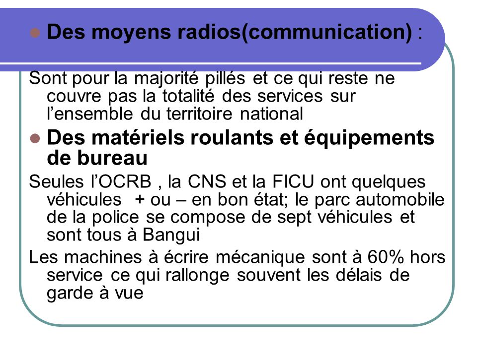 Des moyens radios(communication) :