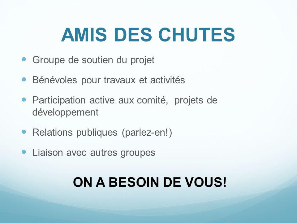 AMIS DES CHUTES ON A BESOIN DE VOUS! Groupe de soutien du projet