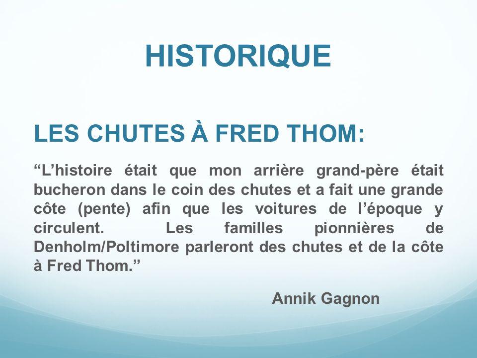 HISTORIQUE LES CHUTES À FRED THOM: