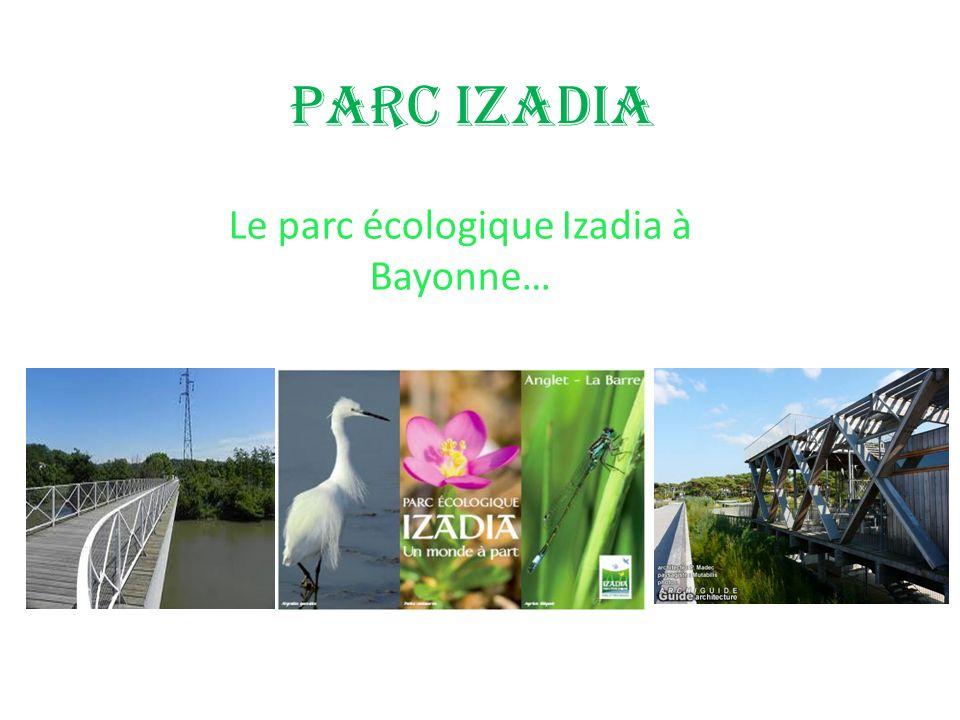 Le parc écologique Izadia à Bayonne…