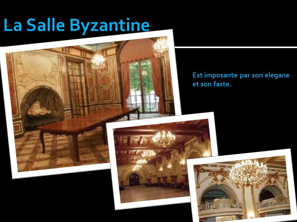 La Salle Byzantine Est imposante par son elegane et son faste.