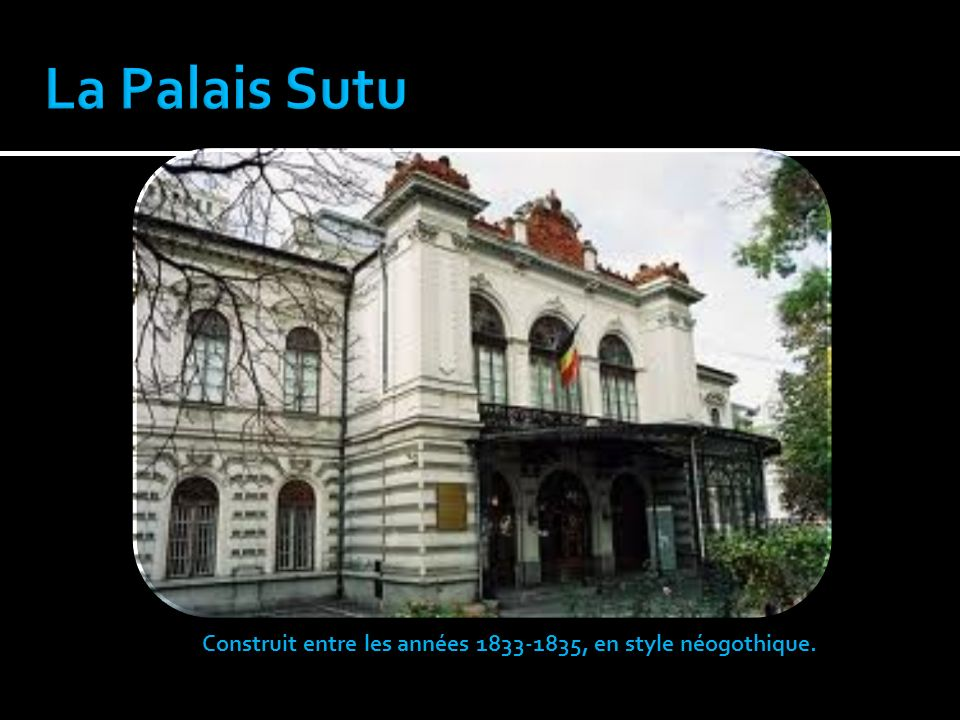La Palais Sutu Construit entre les années 1833-1835, en style néogothique.