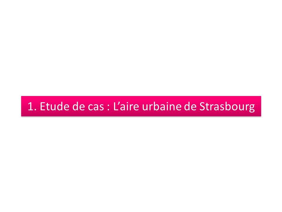 1. Etude de cas : L'aire urbaine de Strasbourg