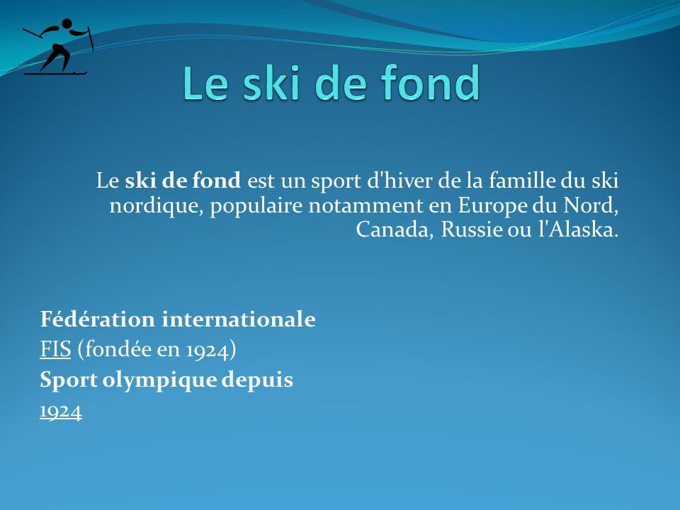 Le ski de fond Le ski de fond est un sport d hiver de la famille du ski nordique, populaire notamment en Europe du Nord, Canada, Russie ou l Alaska.