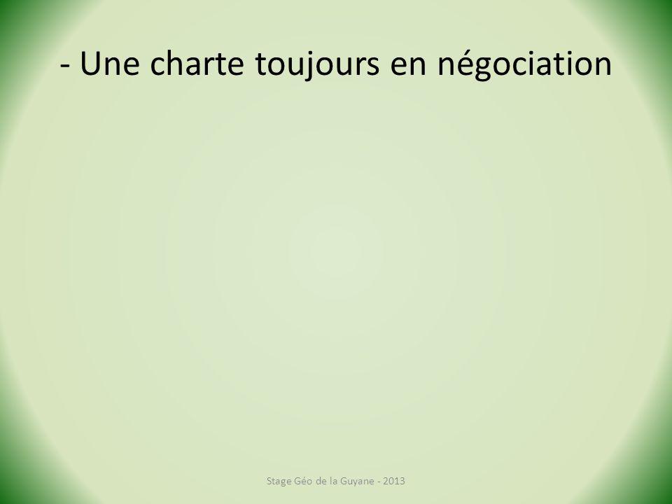 - Une charte toujours en négociation