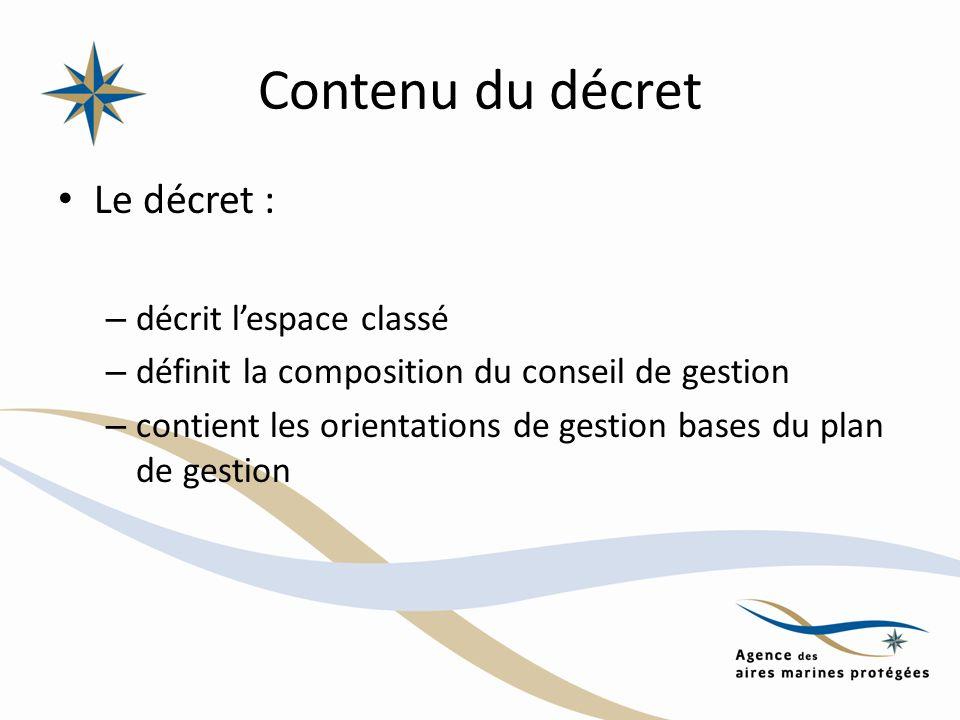 Contenu du décret Le décret : décrit l'espace classé