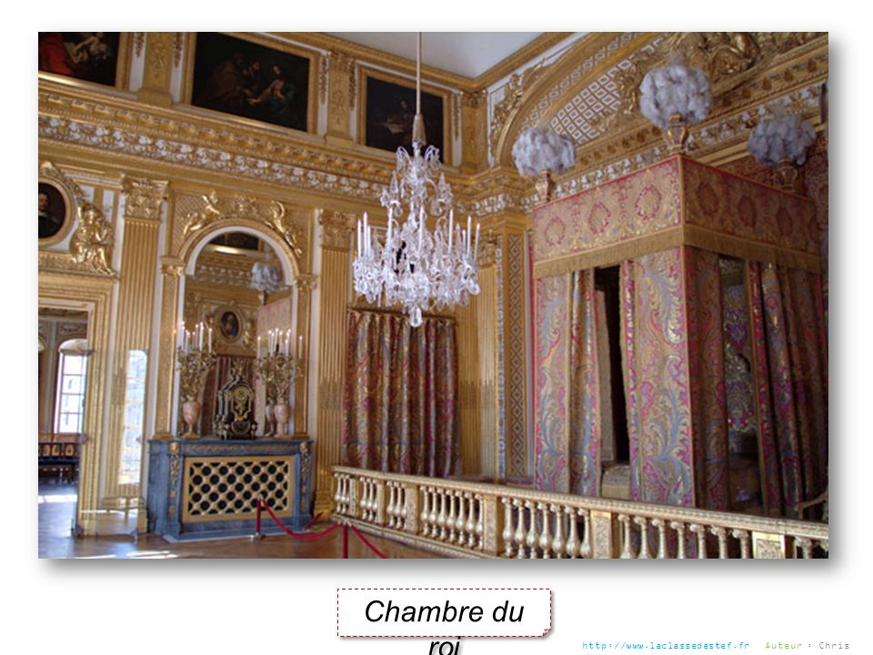 Chambre du roi http://www.laclassedestef.fr Auteur : Chris