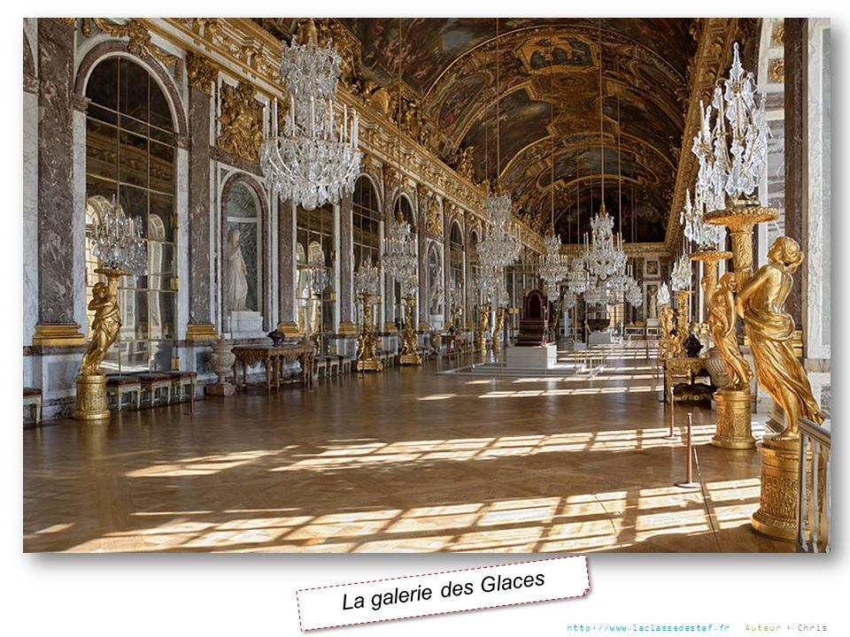 La galerie des Glaces http://www.laclassedestef.fr Auteur : Chris
