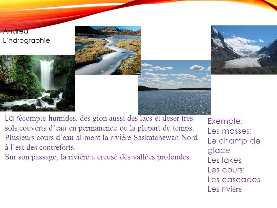 Sur son passage, la rivière a creusé des vallées profondes. Exemple: