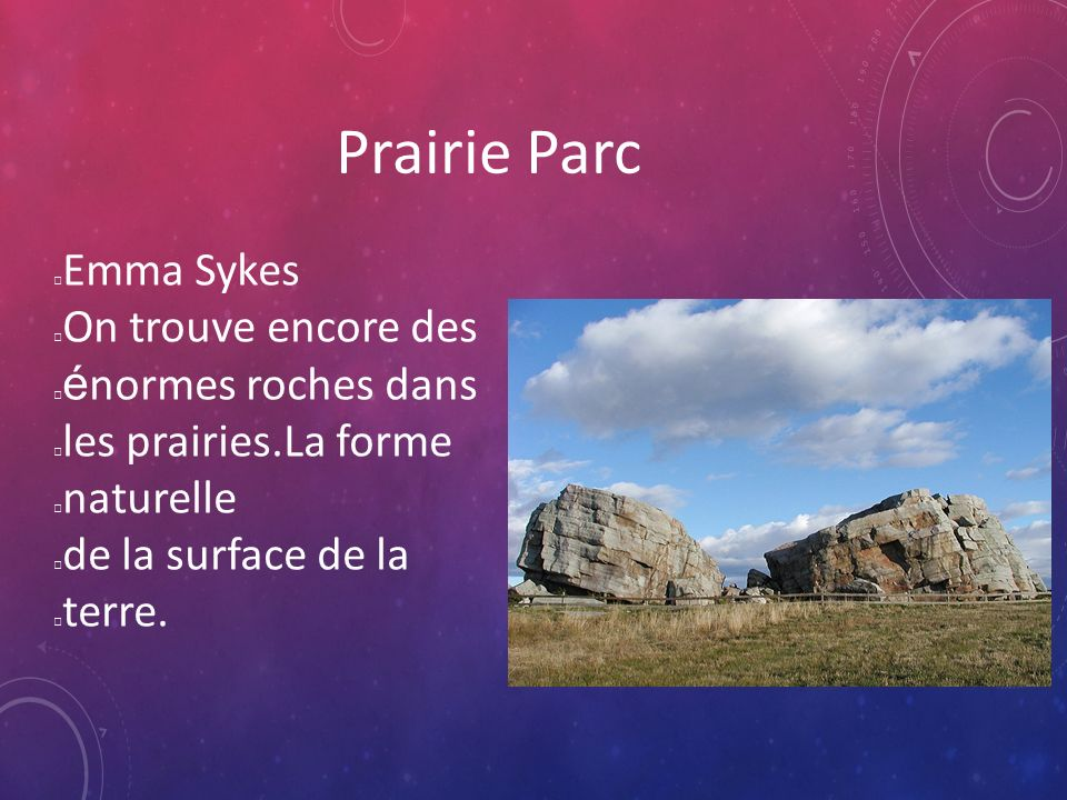 Prairie Parc Emma Sykes On trouve encore des énormes roches dans