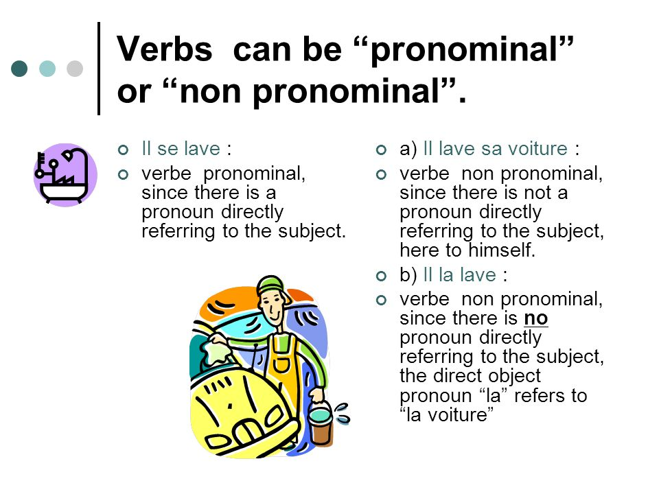 Verbs can be pronominal or non pronominal .