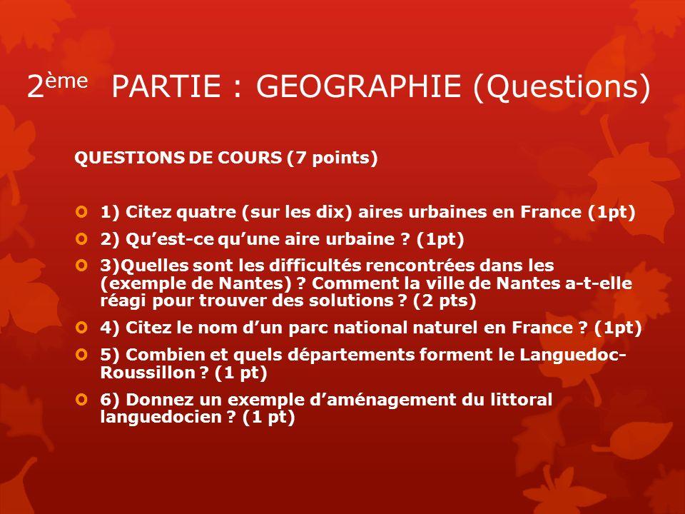 2ème PARTIE : GEOGRAPHIE (Questions)