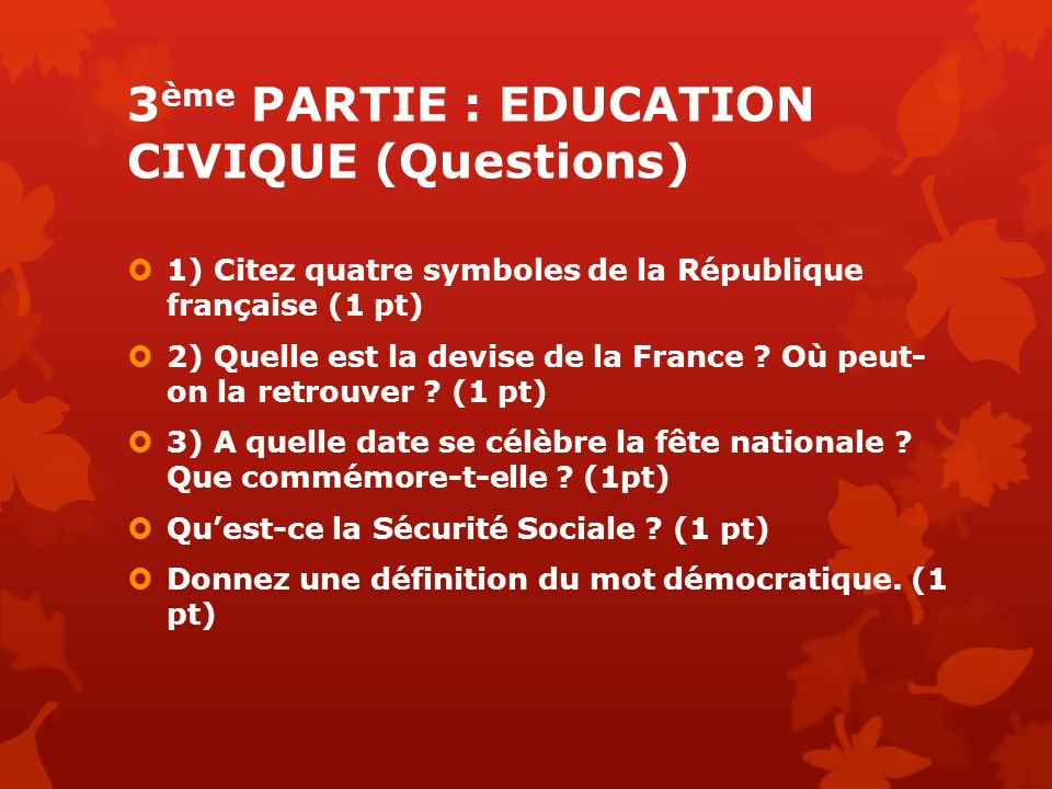 3ème PARTIE : EDUCATION CIVIQUE (Questions)