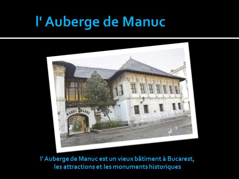 l Auberge de Manuc l Auberge de Manuc est un vieux bâtiment à Bucarest, les attractions et les monuments historiques.