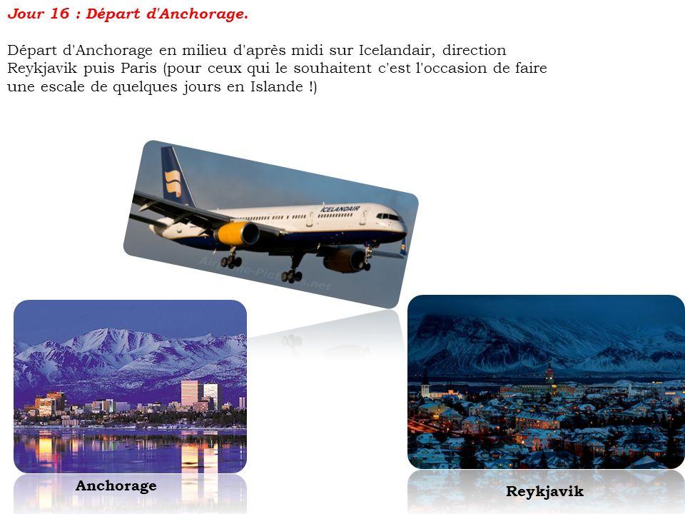 Jour 16 : Départ d Anchorage.