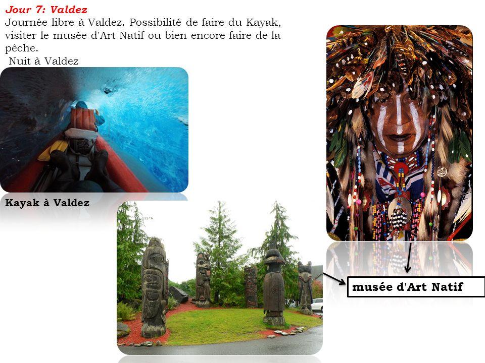 musée d Art Natif Jour 7: Valdez