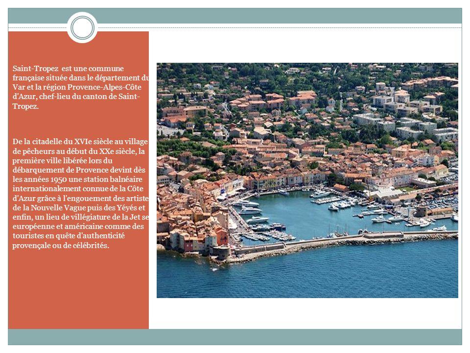 Saint-Tropez est une commune française située dans le département du Var et la région Provence-Alpes-Côte d Azur, chef-lieu du canton de Saint- Tropez.