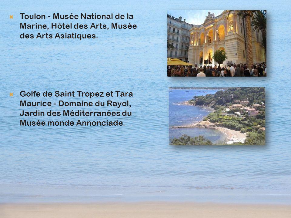 Toulon - Musée National de la Marine, Hôtel des Arts, Musée des Arts Asiatiques.