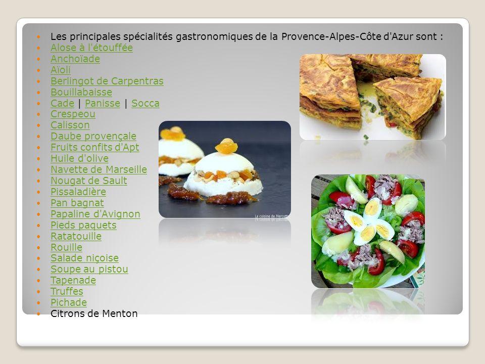 Les principales spécialités gastronomiques de la Provence-Alpes-Côte d Azur sont :