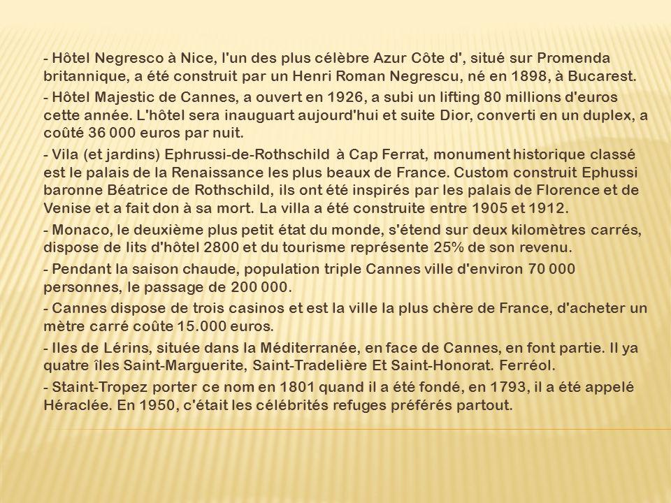 - Hôtel Negresco à Nice, l un des plus célèbre Azur Côte d , situé sur Promenda britannique, a été construit par un Henri Roman Negrescu, né en 1898, à Bucarest.