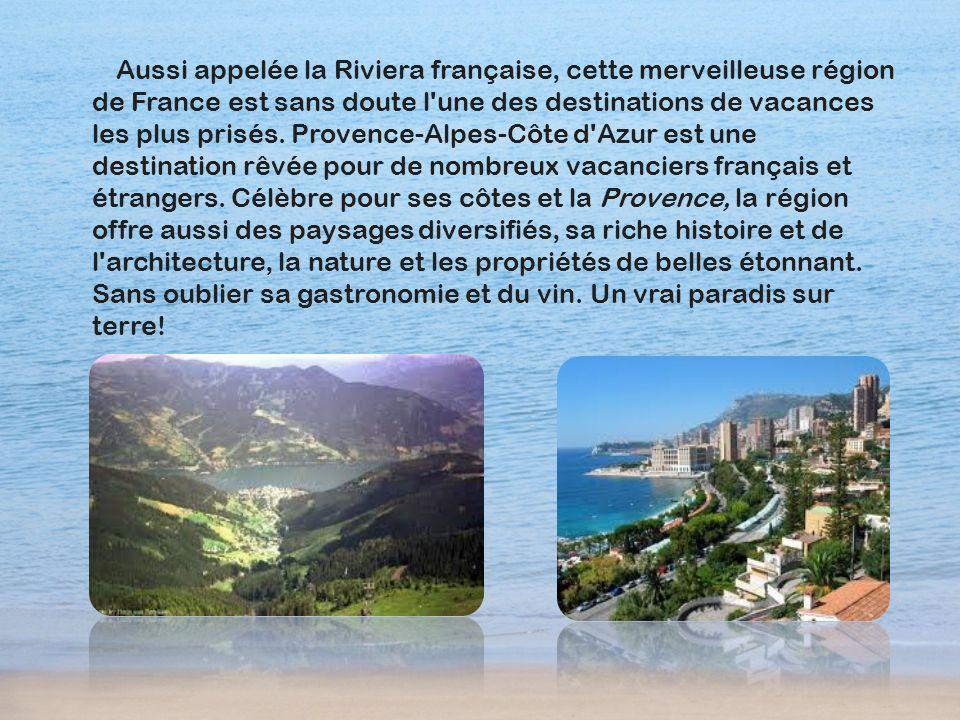 Aussi appelée la Riviera française, cette merveilleuse région de France est sans doute l une des destinations de vacances les plus prisés.