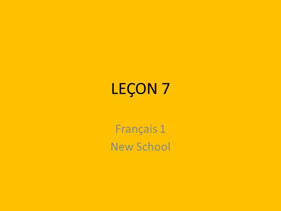 LEÇON 7 Français 1 New School