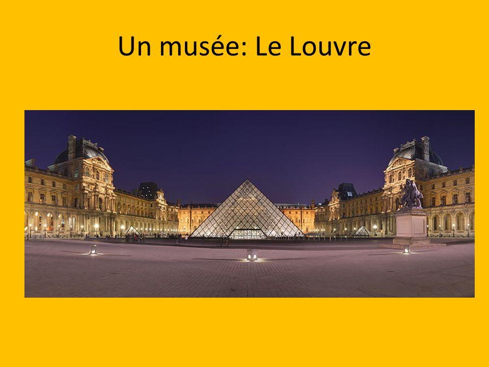Un musée: Le Louvre