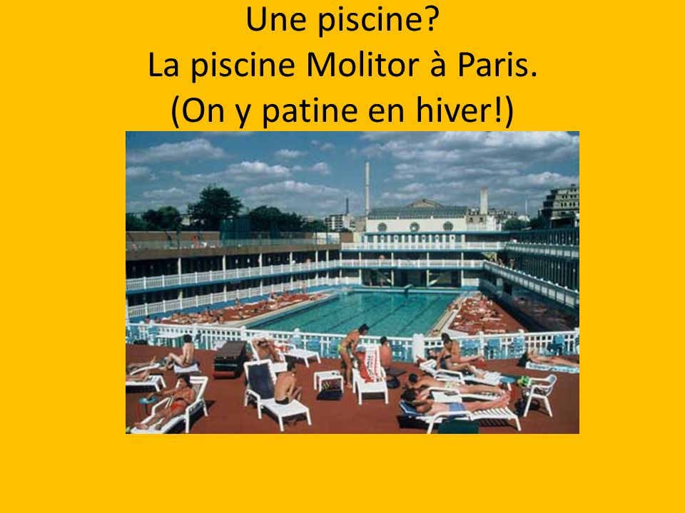 Une piscine La piscine Molitor à Paris. (On y patine en hiver!)