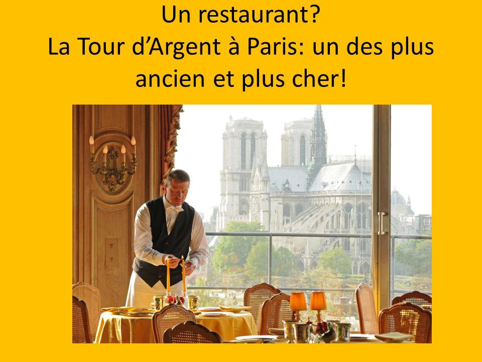 Un restaurant La Tour d'Argent à Paris: un des plus ancien et plus cher!